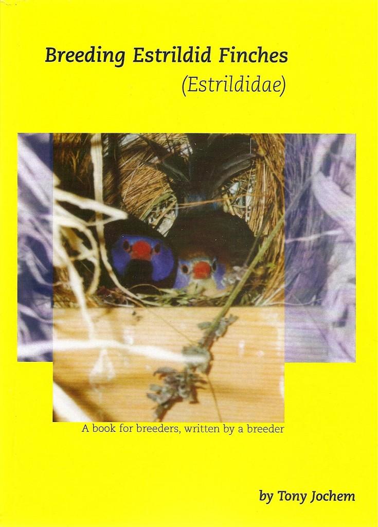 Breeding Estrildid Finches - Book - Tony Jochem - Avitoon